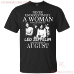 Never Underestimate An August Woman Who Listen To Led Zeppelin T-Shirt-Vivianstores