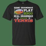 Some Grandmas Play Bingo Real Grandmas Watch Tennis T-Shirt-Vivianstores
