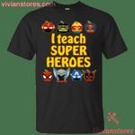I Teach Super Heroes Funny Marvel T-Shirt-Vivianstores