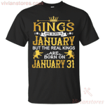 The Real Kings Are Born On January 31 T-Shirt-Vivianstores