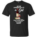 Never Underestimate A Wine Girl Was Born In May T-Shirt-Vivianstores