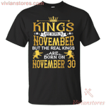 The Real Kings Are Born On November 30th T-Shirt-Vivianstores