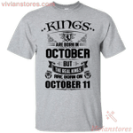 Real Kings Are Born On October 11th T-Shirt-Vivianstores