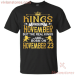 The Real Kings Are Born On November 23rd T-Shirt