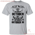Real Kings Are Born On October 10th T-Shirt-Vivianstores