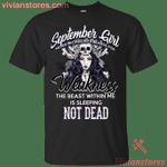 September Girl Never Mistake T-Shirt-Vivianstores