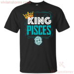 Kings Are Born In Pisces Men Birthday T-Shirt-Vivianstores