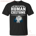 This Is My Human Costume I'm Really A Wolf T-Shirt-Vivianstores