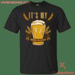 It's My 47 Beer-thday Birthday T-shirt For Beer Lover-Vivianstores