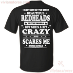 I Have One Of The Most Beautiful Redheads In The World T-shirt-Vivianstores