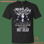 March Girl Never Mistake T-Shirt-Vivianstores