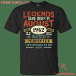 Legends Were Born In August 1962 T-Shirt-Vivianstores