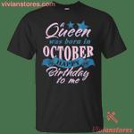 Queen Was Born In October Happy Birthday To Me Retro T-Shirt-Vivianstores