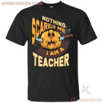Nothing Scares Me I'm A Teacher T-Shirt-Vivianstores