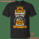 Kings Are Born on September 3 Shirt-Vivianstores
