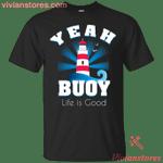 Yeah Buoy Fun T-Shirt-Vivianstores