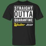 Straight Outta Quarantine 2020 Waiter T-shirt HA04