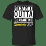 Straight Outta Quarantine 2020 Receptionist T-shirt HA04