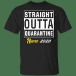 Straight Outta Quarantine 2020 Nurse T-shirt HA04