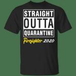 Straight Outta Quarantine 2020 Firefighter T-shirt HA04