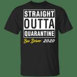 Straight Outta Quarantine 2020 Bus Driver T-shirt HA04