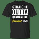 Straight Outta Quarantine 2020 Accountant T-shirt HA04