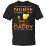 Behind Every Great Nurse Is A Daddy Who Believed In Her T-shirt MT03