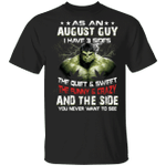 As An August Guy I Have 3 Sides Hulk T-shirt Birthday Tee MT03