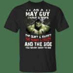 As A May Guy I Have 3 Sides Hulk T-shirt Birthday Tee MT03