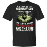 As A February Guy I Have 3 Sides Hulk T-shirt Birthday Tee MT03