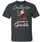 January Girl I Was Born To Sparkle Betty Boop T-shirt MT03