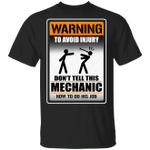 Warning To Avoid Injury Don't Tell This Mechanic How To Do His Job T-shirt