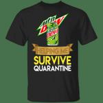 Mountain Dew Helping Me Survive Quarantine T-shirt HA04