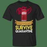 Dr Pepper Helping Me Survive Quarantine T-shirt HA04