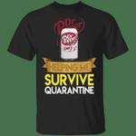 Diet Dr Pepper Helping Me Survive Quarantine T-shirt HA04
