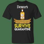 Dewar's Helping Me Survive Quarantine T-shirt HA04