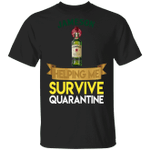 Jameson Helping Me Survive Quarantine T-shirt HA04