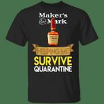 Maker's Mark Helping Me Survive Quarantine T-shirt HA04