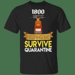 1800 Tequila Helping Me Survive Quarantine T-shirt HA04