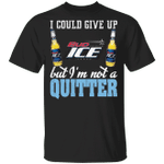 I Could Give Up Bud Ice But I'm Not A Quitter Beer T-shirt MT01