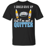 I Could Give Up Steel Reserve But I'm Not A Quitter Beer T-shirt MT01