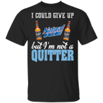 I Could Give Up Natural Ice But I'm Not A Quitter Beer T-shirt MT01