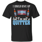 I Could Give Up Icehouse But I'm Not A Quitter Beer T-shirt MT01