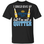 I Could Give Up Corona Light But I'm Not A Quitter Beer T-shirt MT01