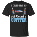I Could Give Up Coors Light But I'm Not A Quitter Beer T-shirt MT01