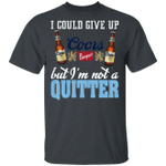 I Could Give Up Coors Banquet But I'm Not A Quitter Beer T-shirt MT01
