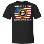Land Of The Free Because Of The Brave US Marine Corps T-shirt VA02