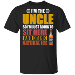 I'm The Uncle I Just Sit And Drink Natural Ice T-shirt Beer Tee VA02