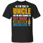 I'm The Uncle I Just Sit And Drink Miller Lite T-shirt Beer Tee VA02