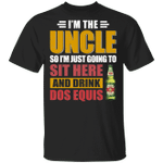 I'm The Uncle I Just Sit And Drink Dos Equis T-shirt Beer Tee VA02